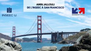 Entre l'INSEEC U. et San Francisco : 3 questions à Amin Jallouli