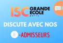ISC PARIS GRANDE ECOLE : DISCUTE AVEC NOS E-ADMISSEURS