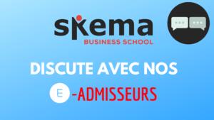 SKEMA BS : DISCUTE AVEC NOS E-ADMISSEURS !
