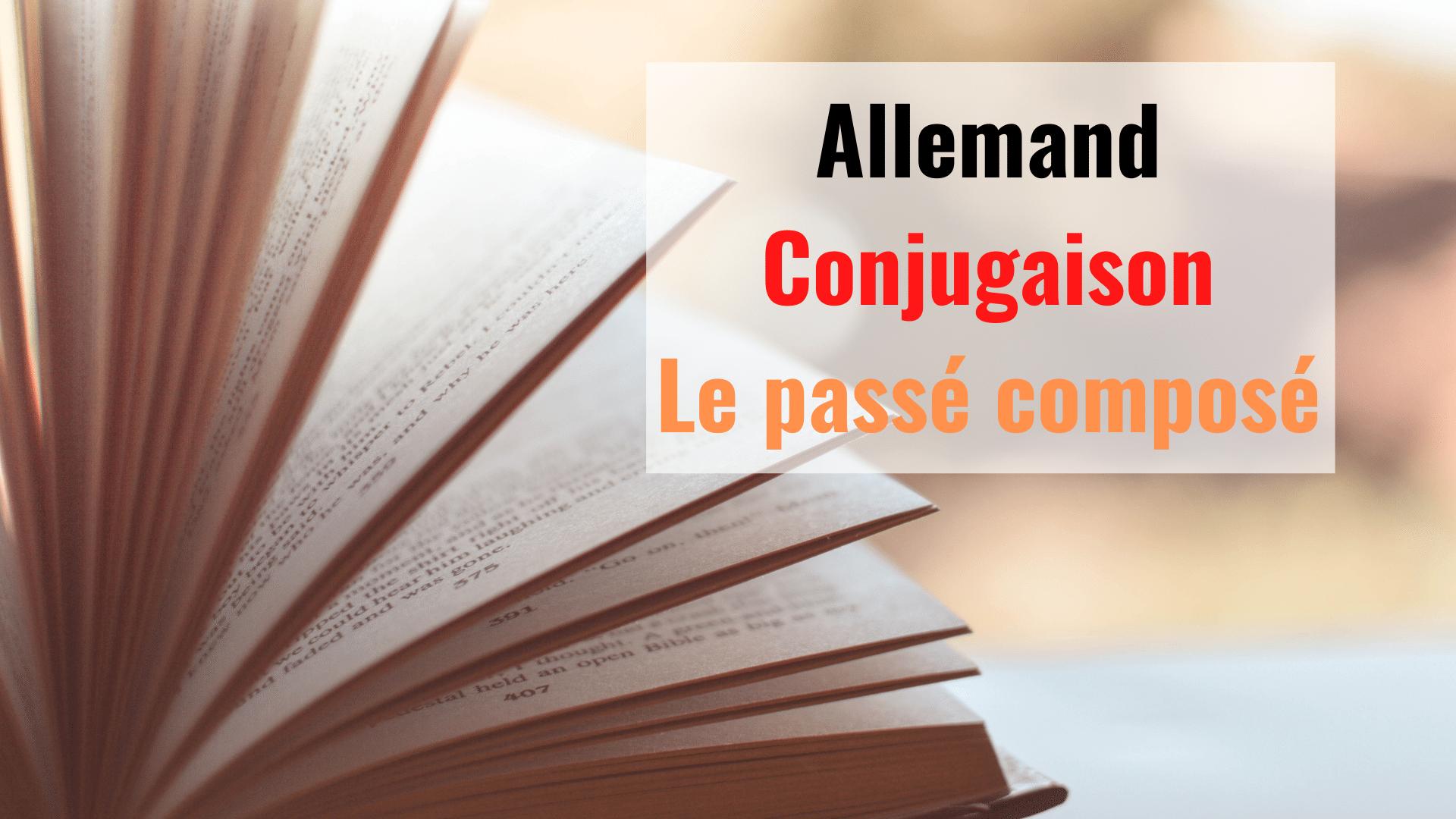 Comment Conjuguer Au Passe Compose En Allemand Mister Prepa