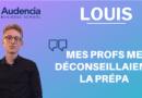 LOUIS – SES PROFS LUI DÉCONSEILLAIENT LA PRÉPA