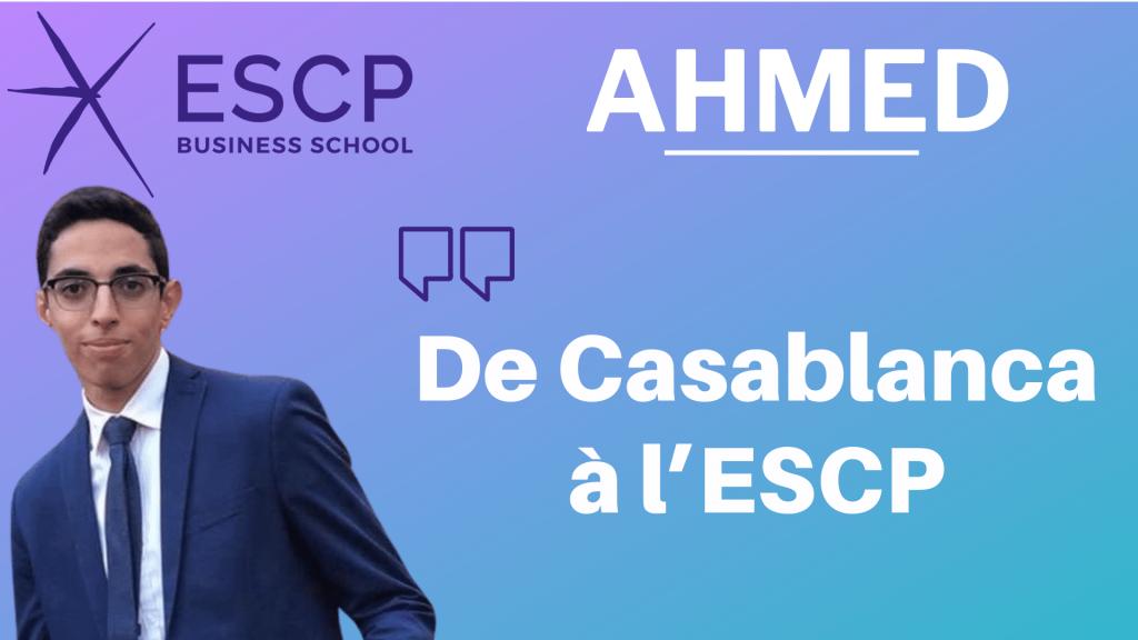 Ahmed – De Casablanca à l'ESCP en passant par la prépa ECT