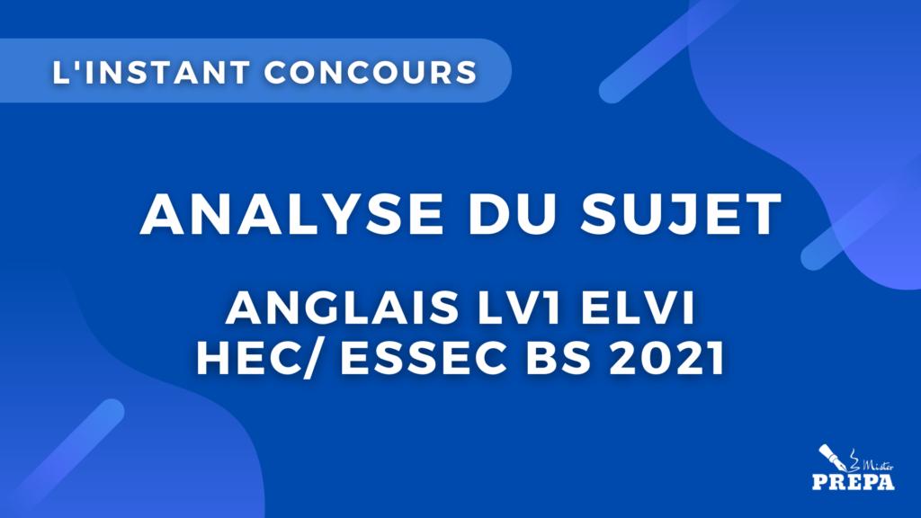 anglais LV1 ELVI concours 2021 analyse du sujet