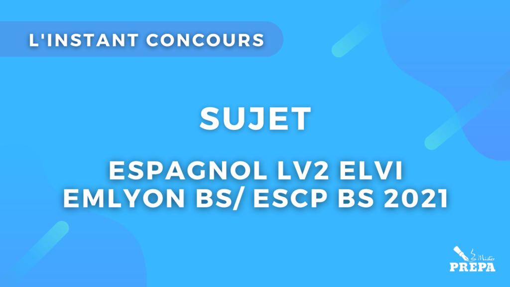 espagnol ELVI 2concours 2021 sujet