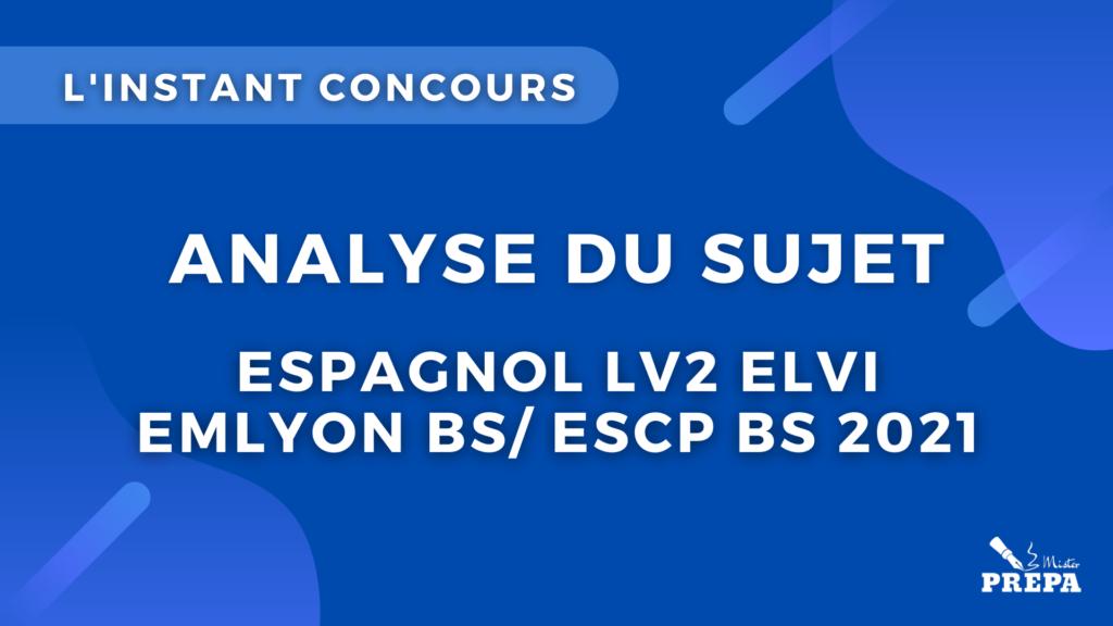 espagnol LV2 ELVI concours 2021 analyse du sujet