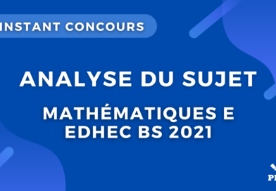 Maths E EDHEC 2021 – Analyse du sujet
