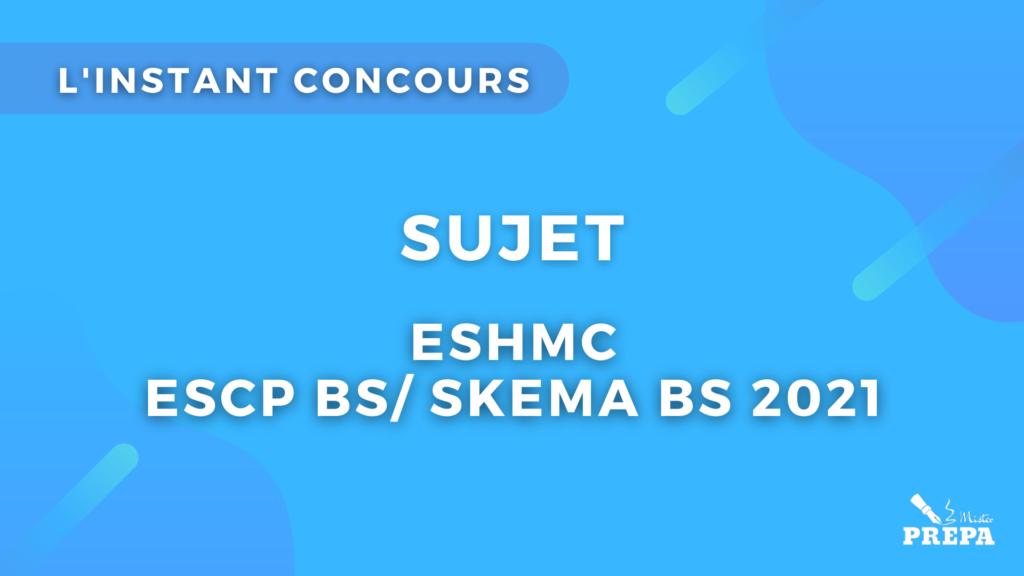 ESHMC concours ECE 2021 sujet