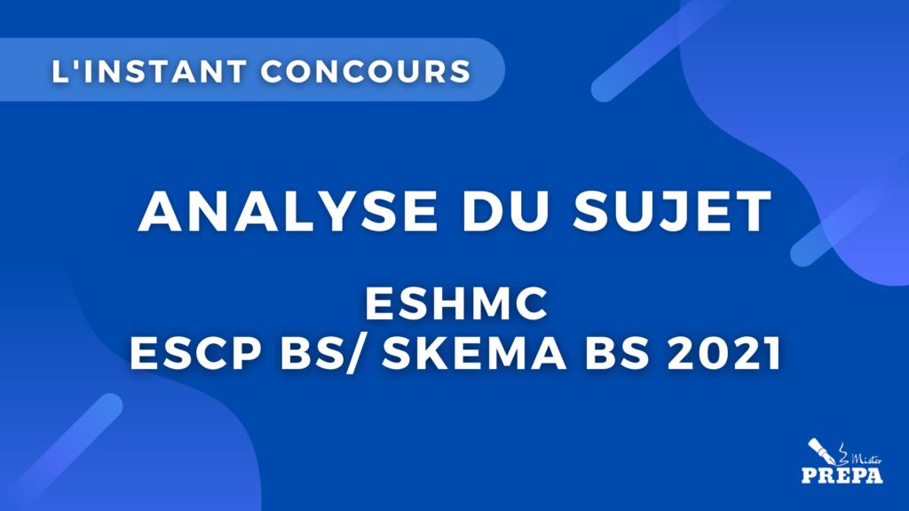 ESH ESCP SKEMA concours 2021 analyse du sujet