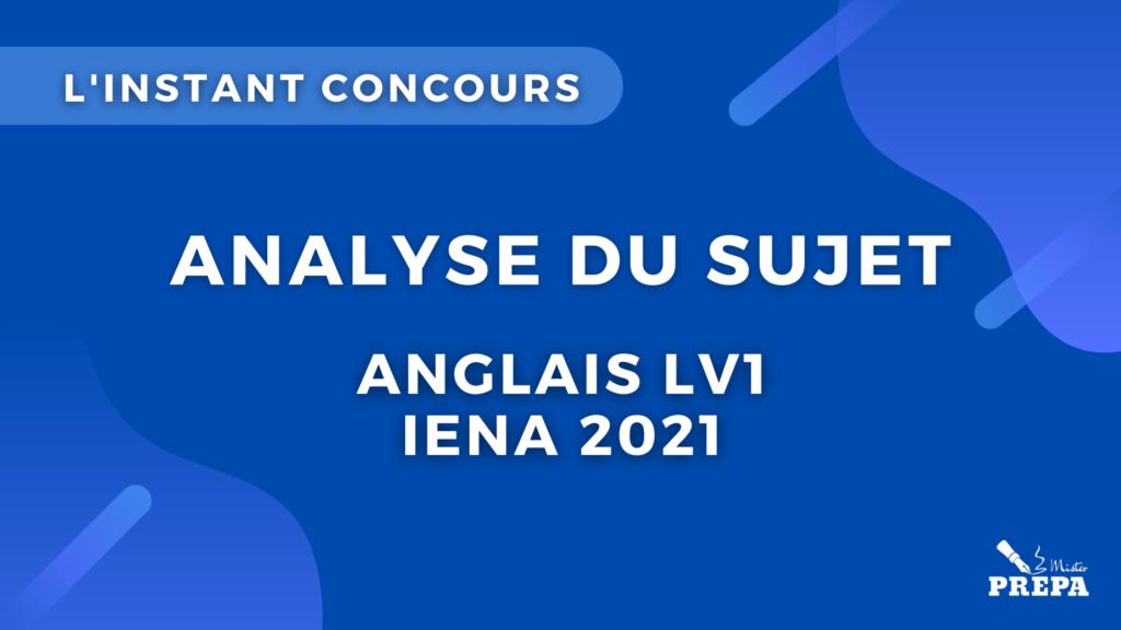 analyse du sujet d'anglais LV1 IENA 2021