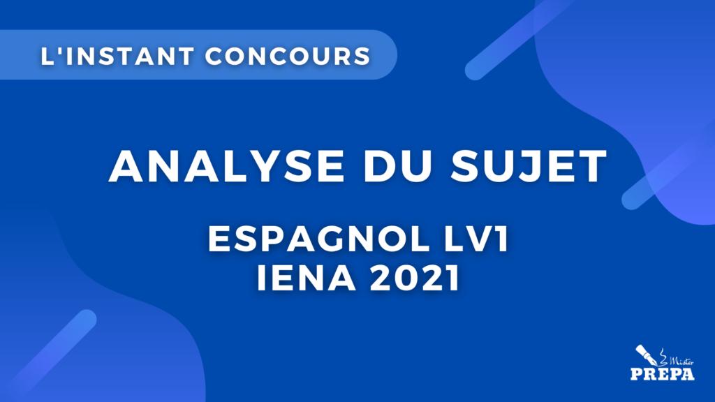 analyse du sujet espagnol IENA 2021 concours bce