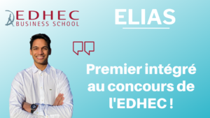 Les conseils d'Elias – Premier intégré à l'EDHEC !