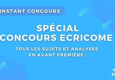 L'Instant Concours ECRICOME 2021 : conseils, sujets et analyses