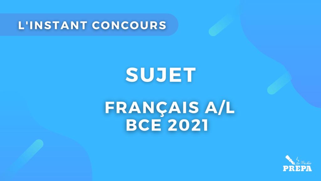 BCE sujet A:L français 2021
