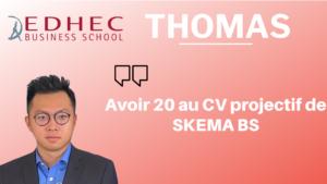 Thomas – Comment avoir 20 au CV projectif de SKEMA BS (CV à l'appui)