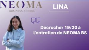 Lina – Comment décrocher un 19/20 à l'entretien de NEOMA