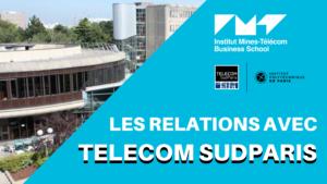 IMT BS – Quelles RELATIONS avec l'école d'ingénieurs TELECOM SUDPARIS ?