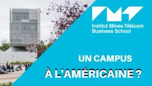 IMT BS – Un CAMPUS à L'AMÉRICAINE